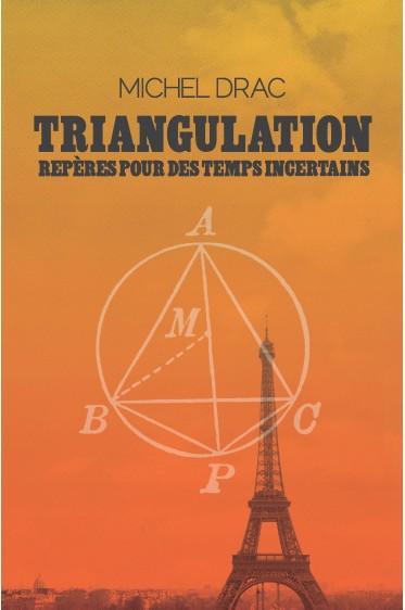 Michel Drac - Triangulation : Repères pour des temps incertains